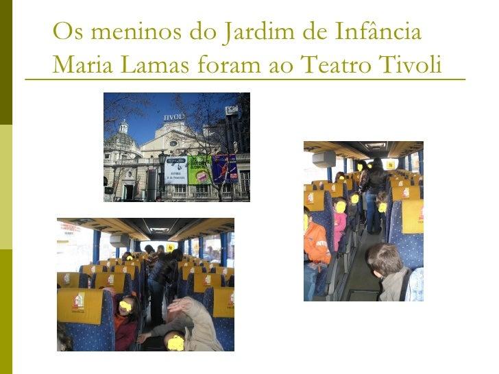 Os meninos do Jardim de Infância Maria Lamas foram ao Teatro Tivoli