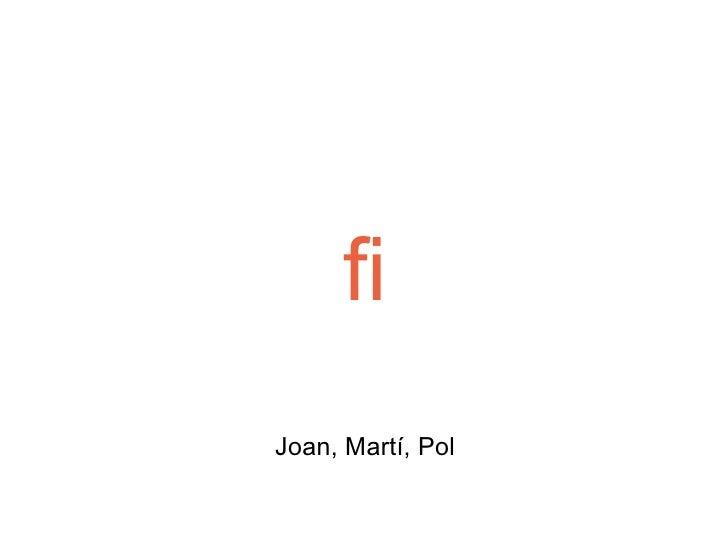 fi Joan, Martí, Pol