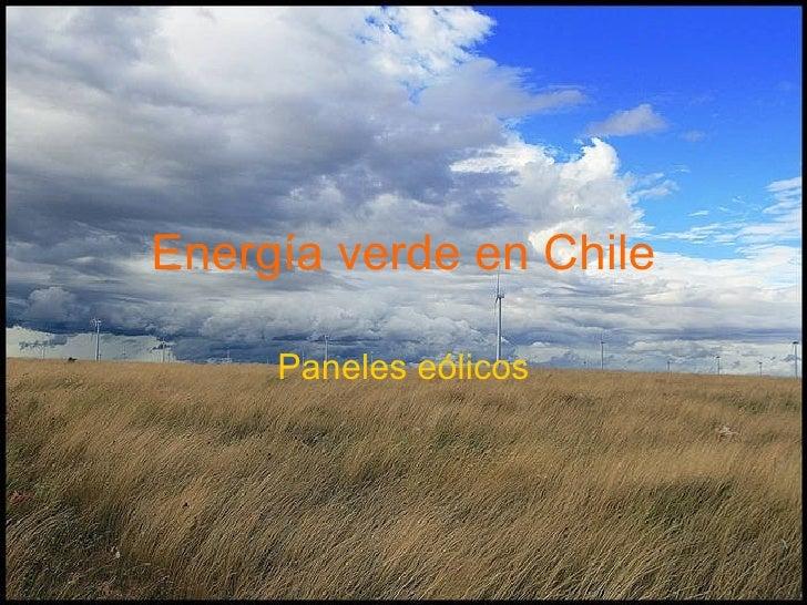 Energía verde en Chile Paneles eólicos