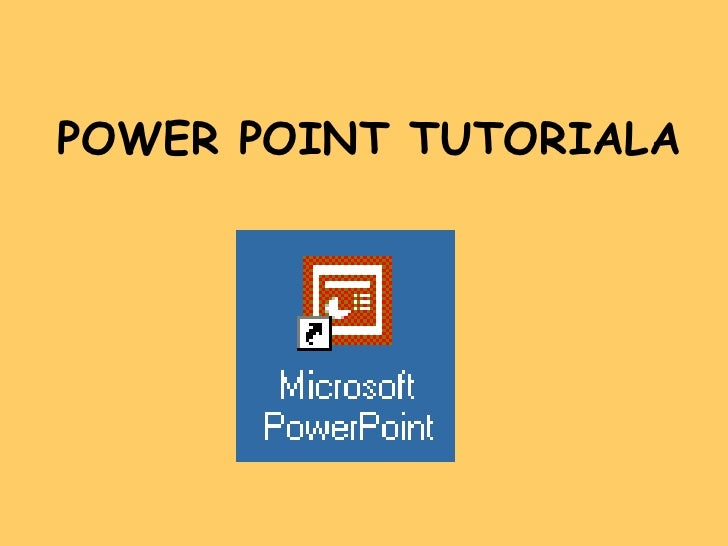 POWER POINT TUTORIALA