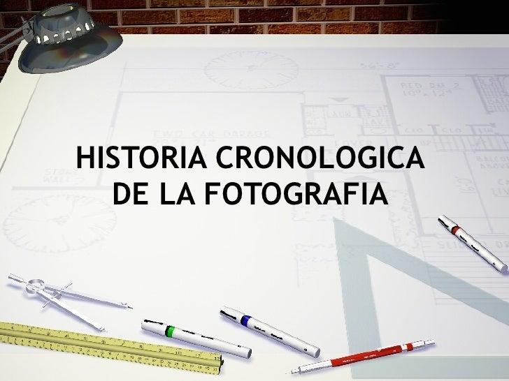 HISTORIA CRONOLOGICA DE LA FOTOGRAFIA
