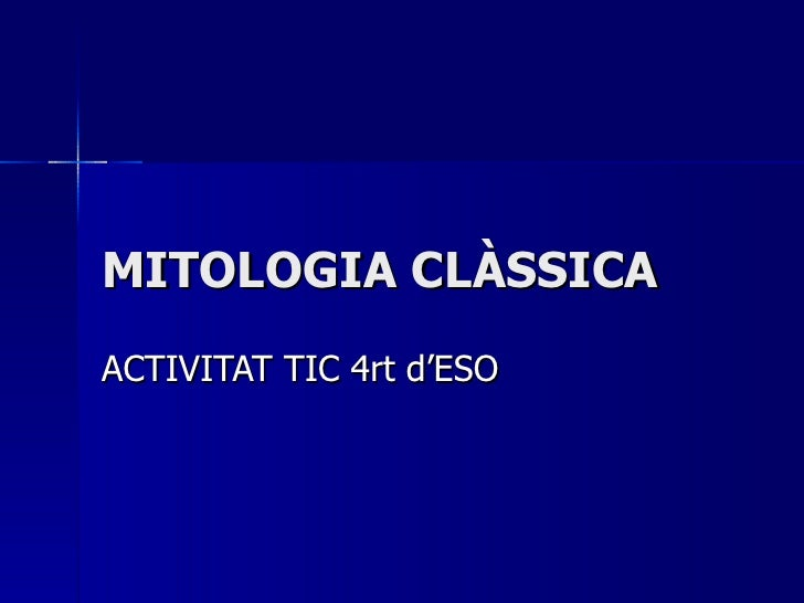 MITOLOGIA CLÀSSICA ACTIVITAT TIC 4rt d'ESO