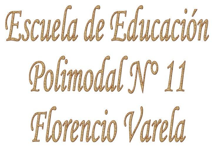 Escuela de Educación  Polimodal N° 11 Florencio Varela