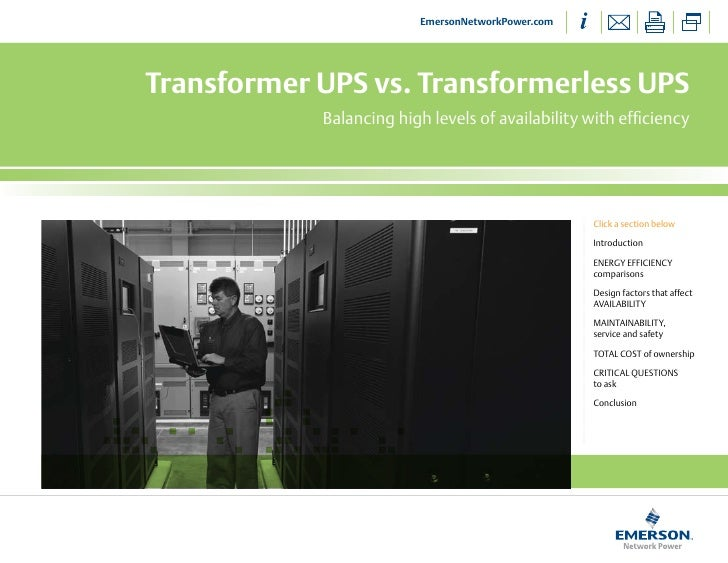 EmersonNetworkPower.comTransformer UPS vs. Transformerless UPS            Balancing high levels of availability with effic...