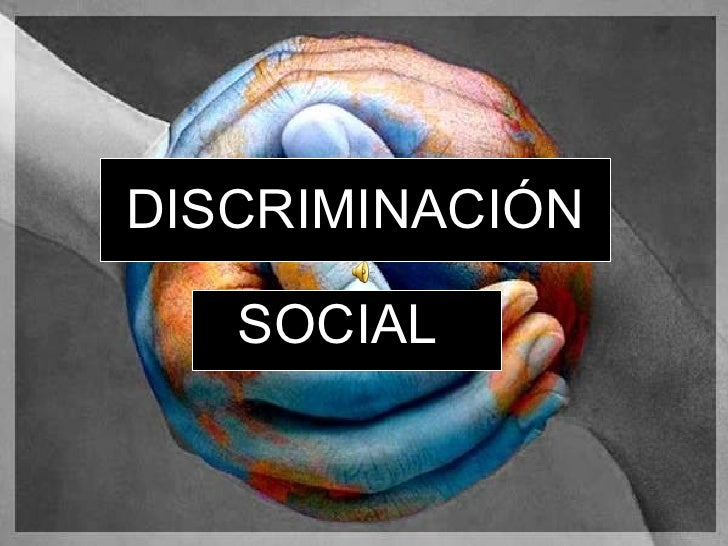 DISCRIMINACIÓN SOCIAL