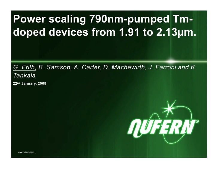 Power scaling 790nm-pumped Tm- doped devices from 1.91 to 2.13µm.   G. Frith, B. Samson, A. Carter, D. Machewirth, J. Farr...