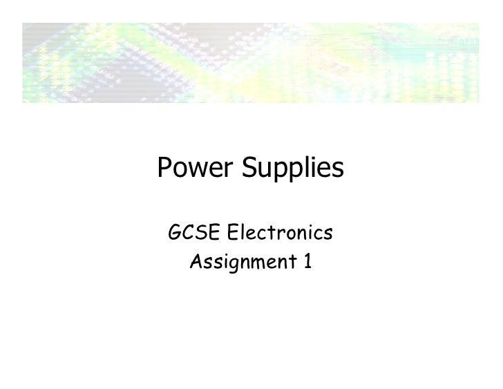 Power Supplies  GCSE Electronics   Assignment 1