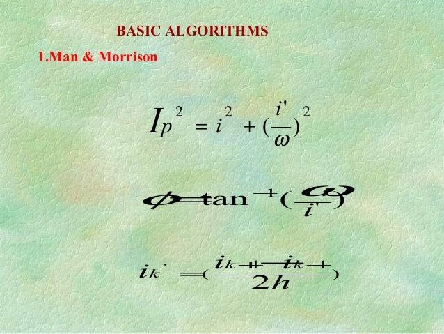 BASIC ALGORITHMS 222 ) ' ( ω i ipI += ) 11 ( ' 1 2 )(tan ' h iii i kk k i −+ = − − = ωφ 1.Man & Morrison