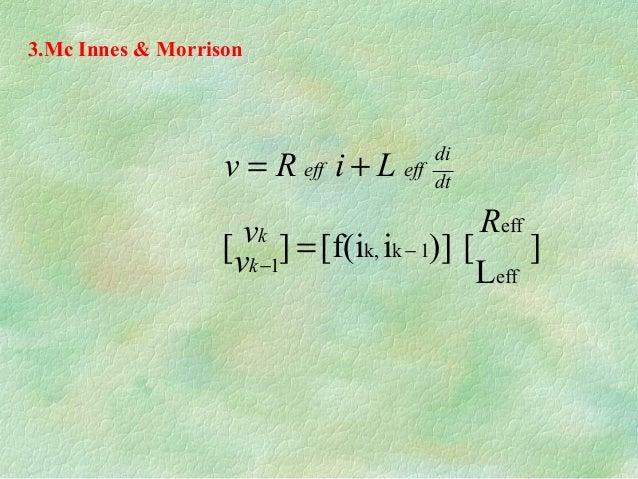 3.Mc Innes & Morrison ] L [)]i[f(i][ eff eff 1kk, 1 R v v LiRv k k dt di effeff − − = +=