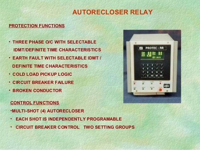 PROTECTION FUNCTIONS • THREE PHASE O/C WITH SELECTABLE IDMT/DEFINITE TIME CHARACTERISTICS • EARTH FAULT WITH SELECTABLE ID...