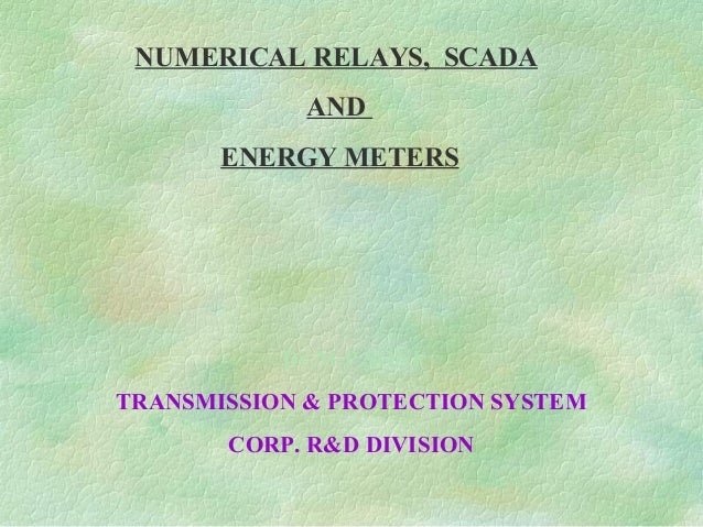 • MODBUS COMMUNICATION IN RTU MODE WILL BE EMPLOYED •EACH RELAY ACTING AS AN RTU WILL BE COMMUNICATING WITH THE SCADA T...