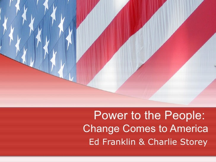 Power to the People:  Change Comes to America Ed Franklin & Charlie Storey