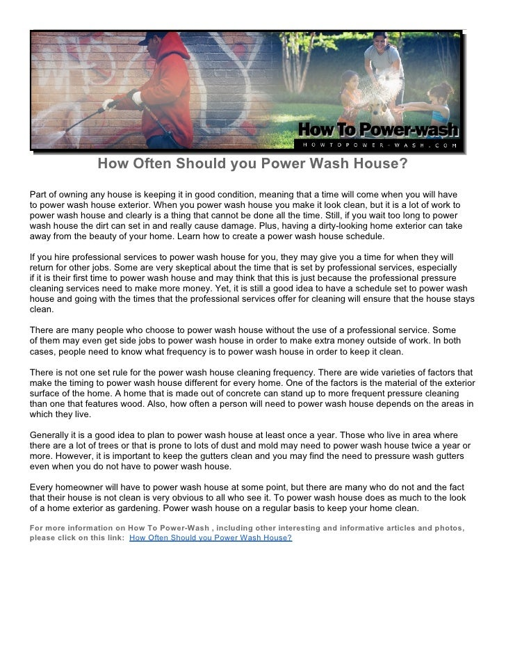 How Often Should you Power Wash House?Part of owning any house is keeping it in good condition, meaning that a time will c...