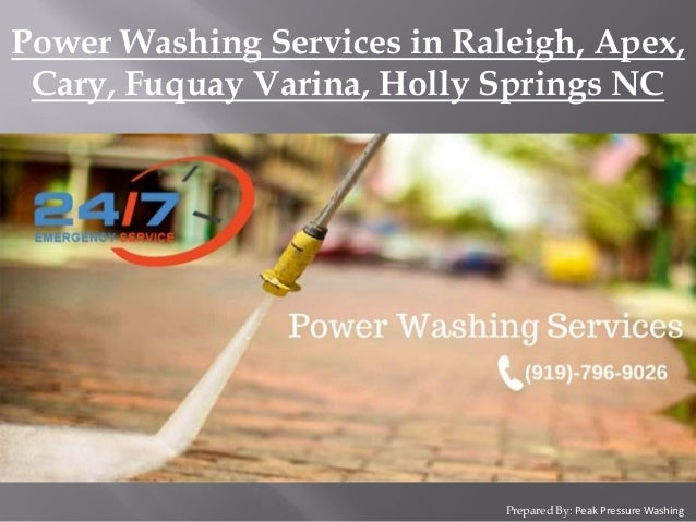 Prepared By: Peak Pressure Washing Power Washing Services in Raleigh, Apex, Cary, Fuquay Varina, Holly Springs NC