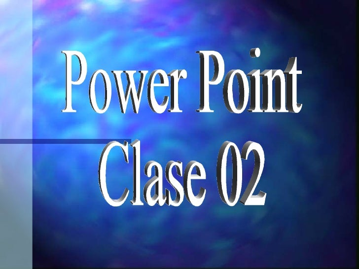 Power Point Clase 02