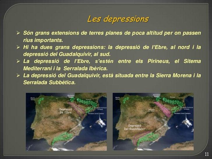 Les depressions Són grans extensions de terres planes de poca altitud per on passen  rius importants. Hi ha dues grans d...