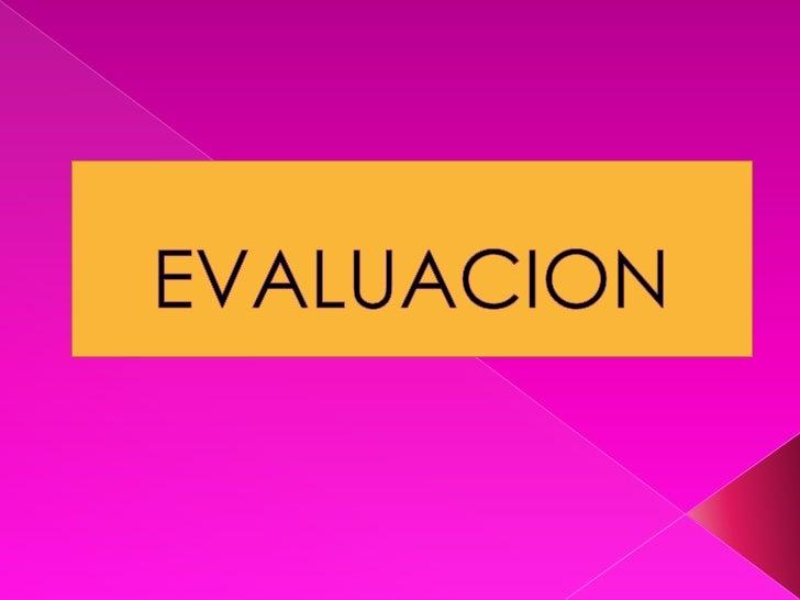    Evaluación idealConjunto de métodos complementariosque abarcan el máximo repertorio dehabilidades de los alumnos para ...