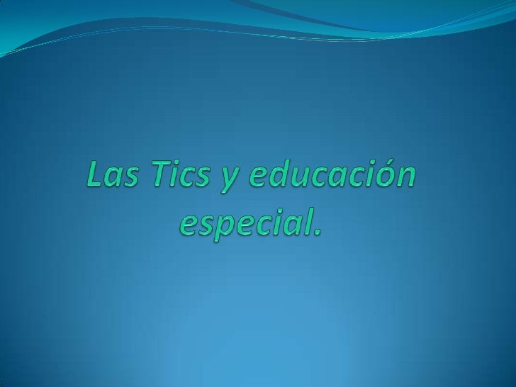 Las Tics y educación especial.<br />