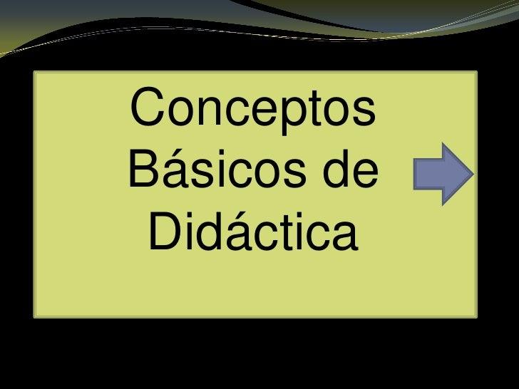 ConceptosBásicos de Didáctica