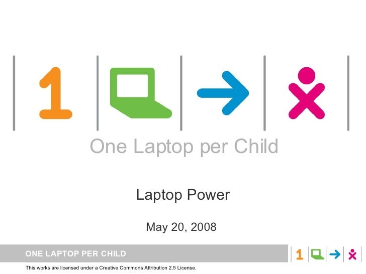 One Laptop per Child Laptop Power May 20, 2008  One Laptop per Child