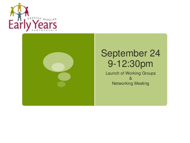 September 24 9-12:30pm Launch of Working Groups & Networking Meeting