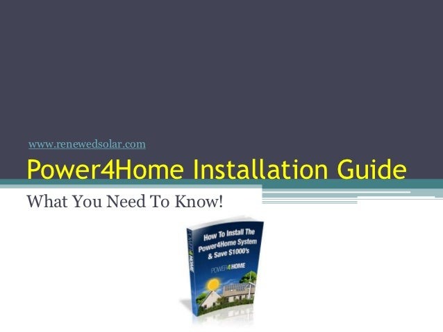 www.renewedsolar.comPower4Home Installation GuideWhat You Need To Know!