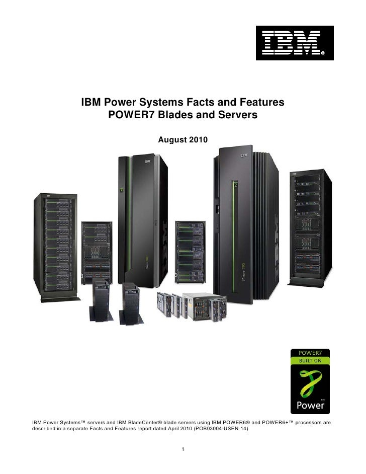 IBM Power Systems Facts and Features                       POWER7 Blades and Servers                                      ...