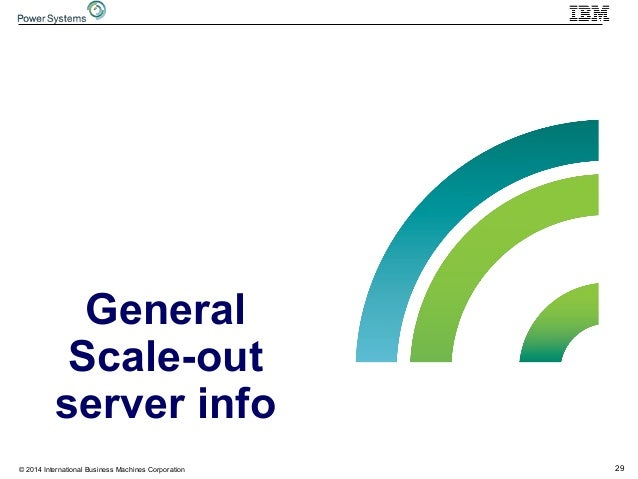 29© 2014 International Business Machines Corporation General Scale-out server info