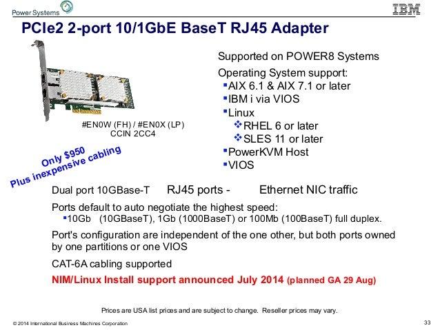 33© 2014 International Business Machines Corporation Dual port 10GBase-T RJ45 ports - Ethernet NIC traffic Ports default t...