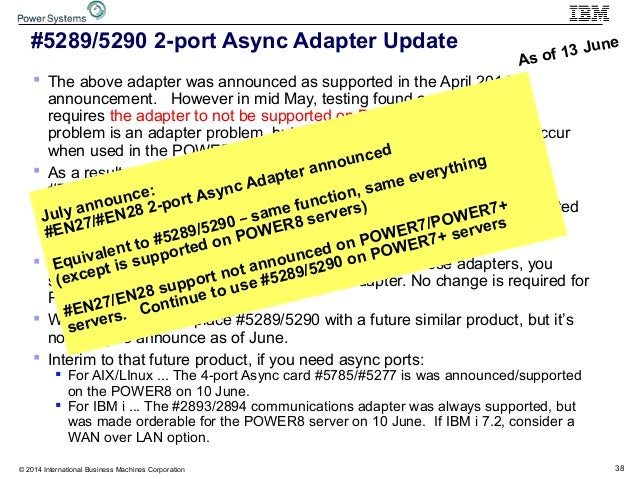 38© 2014 International Business Machines Corporation #5289/5290 2-port Async Adapter Update  The above adapter was announ...