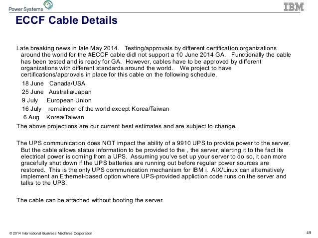 49© 2014 International Business Machines Corporation ECCF Cable Details Late breaking news in late May 2014. Testing/appro...