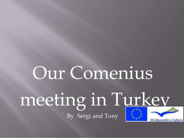 Our Comeniusmeeting in TurkeyBy Sergi and Tony