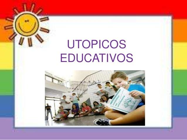 UTOPICOS EDUCATIVOS