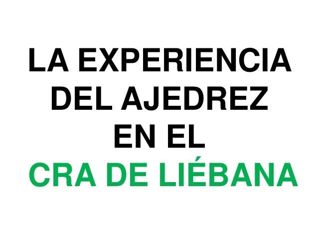 LA EXPERIENCIA DEL AJEDREZ     EN ELCRA DE LIÉBANA