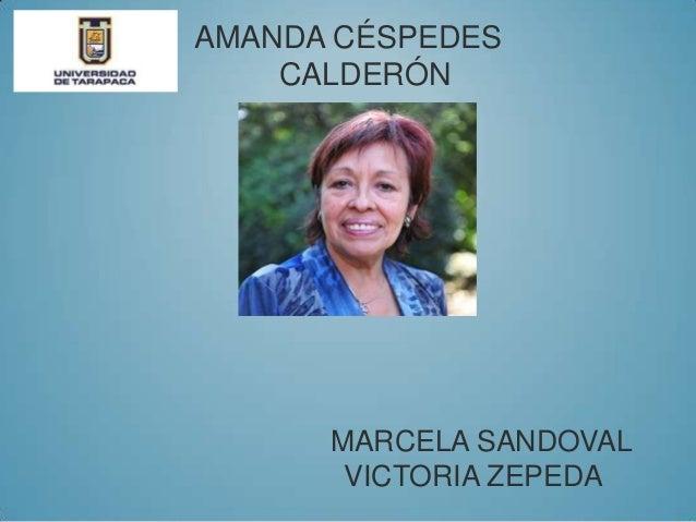 AMANDA CÉSPEDES CALDERÓN MARCELA SANDOVAL VICTORIA ZEPEDA