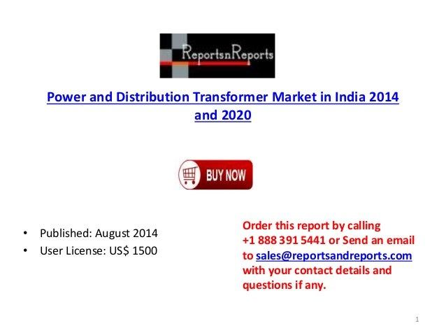 Power and Distribution Transformer Market in India 2014 and 2020 • Published: August 2014 • User License: US$ 1500 Order t...