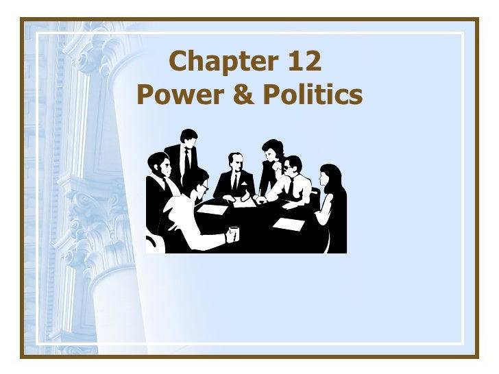 Chapter 12  Power & Politics