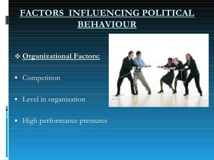 <ul><li>Organizational Factors: </li></ul><ul><li>Competition </li></ul><ul><li>Level in organization </li></ul><ul><li>Hi...