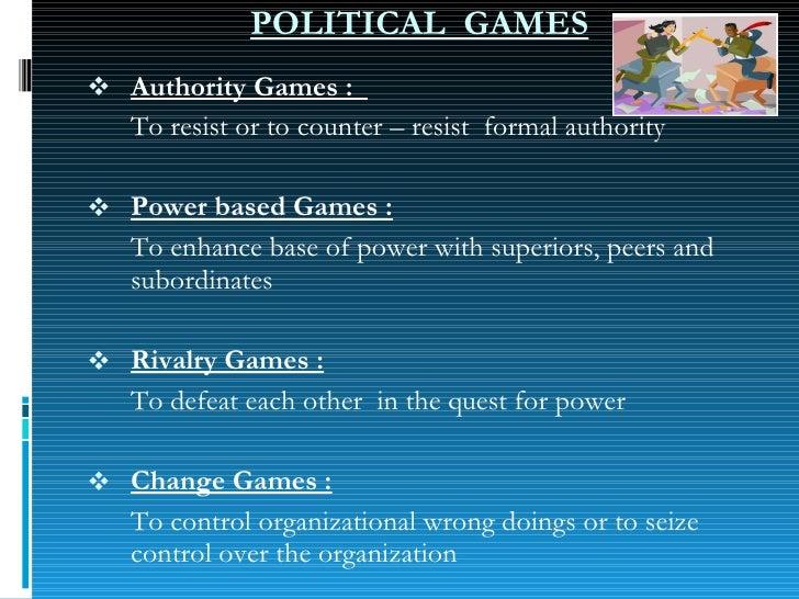 <ul><li>Authority Games :  </li></ul><ul><li>To resist or to counter – resist  formal authority </li></ul><ul><li>Power ba...