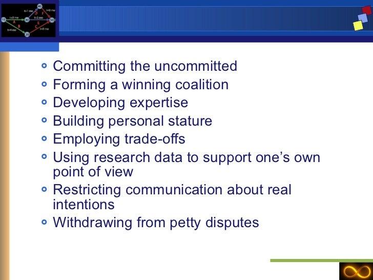<ul><ul><li>Committing the uncommitted </li></ul></ul><ul><ul><li>Forming a winning coalition </li></ul></ul><ul><ul><li>D...