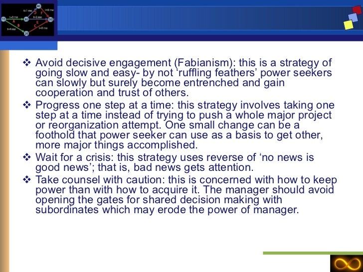<ul><li>Avoid decisive engagement (Fabianism): this is a strategy of going slow and easy- by not 'ruffling feathers' power...