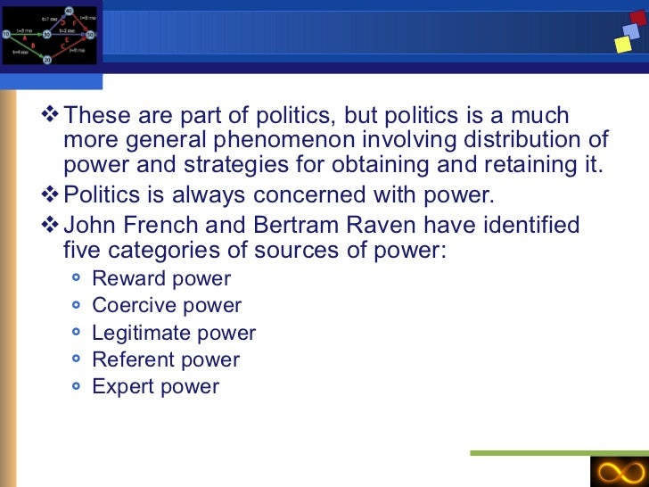 <ul><li>These are part of politics, but politics is a much more general phenomenon involving distribution of power and str...