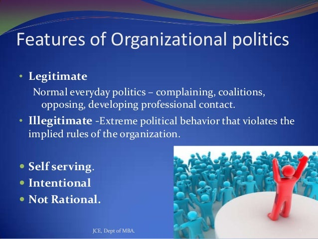 illegitimate political behaviour In a technical sense, illegitimate – sanctioned neither by formal authority,  the  extent to which political behaviors are pervasive in the work,.