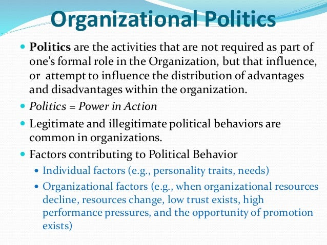 power and politics in organization How to deal with organizational politics  politics and that's why it's vital to determine who the players are and what power they wield any organization,.