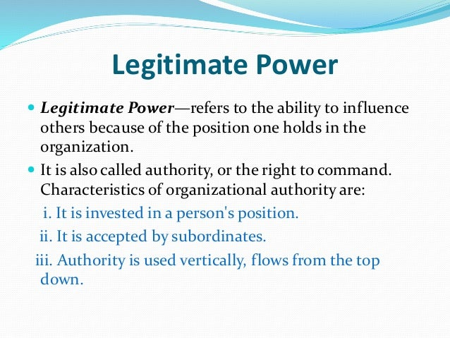 legitimate and reward power Reward power, who has the ability  oftentimes, that is correlated or similar to who is the boss, your legitimate power but sometimes it is different.