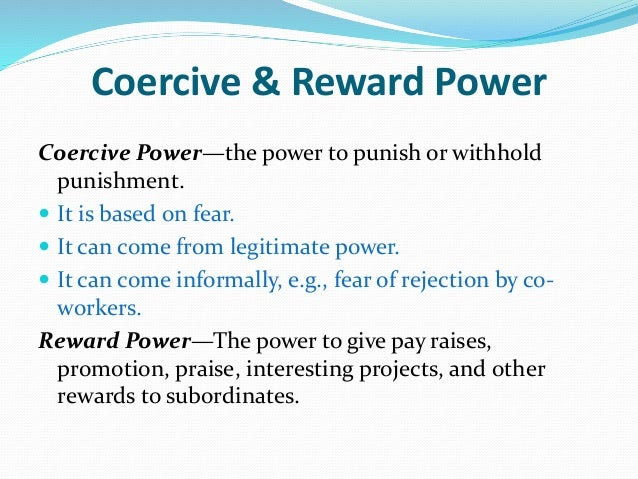 "coercive power Leadership as a function of power proposalmanagement 56 apmp fall 1999 ""the most common way to exercise referent poweris merely to ask the target person with whom one has a friendship to do."
