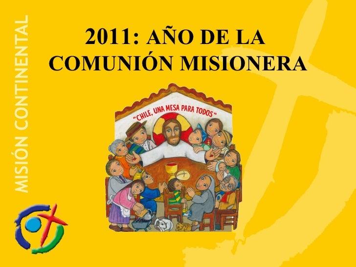 2011:  AÑO DE LA  COMUNIÓN MISIONERA
