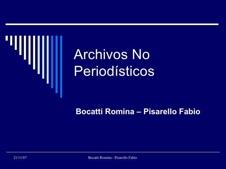 Archivos No Periodísticos Bocatti Romina – Pisarello Fabio