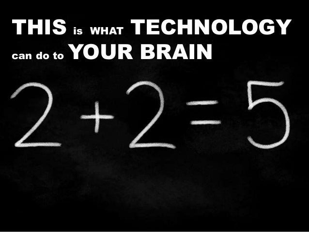 THIS is WHAT TECHNOLOGY can do to YOUR BRAIN