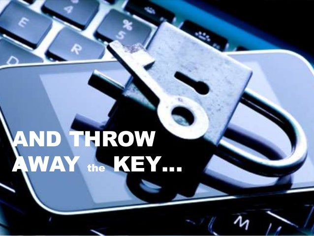 AND THROW AWAY the KEY…
